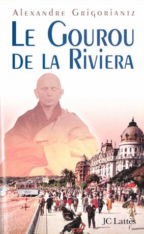 Alexandre Grigoriantz - Le Gourou de la Riviera